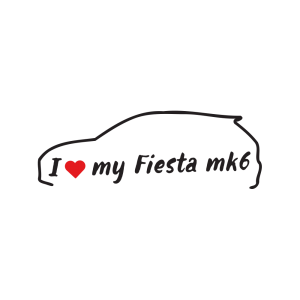 Стикер за кола - I love my Ford Ford Fiesta MK6